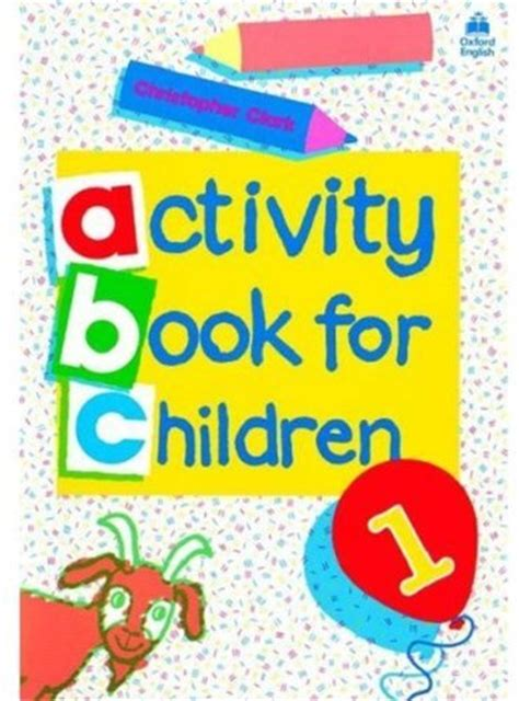 Oxford Activity Books for Children - Activity Book 1 (Level 1) by Clark, Christopher on ELTBOOKS - 20% OFF!